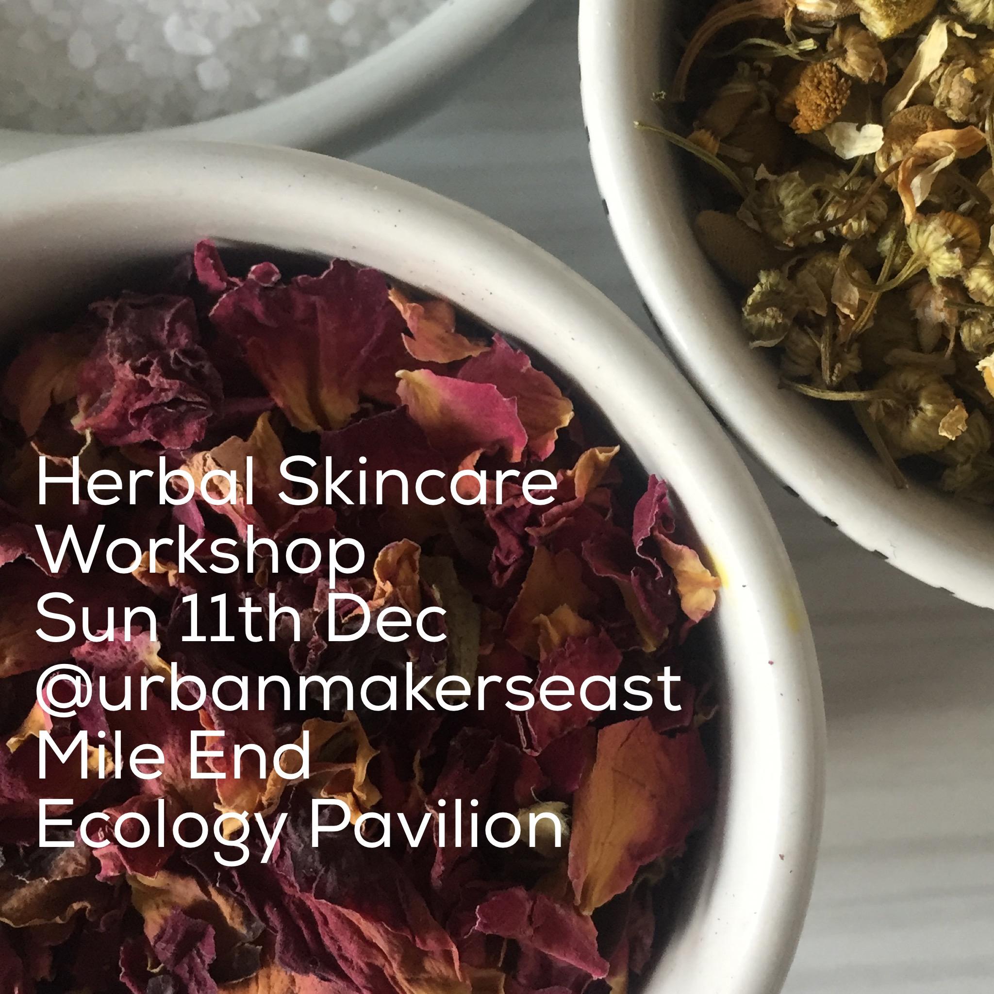 Herbal Skincare Workshop Urbanmakers East